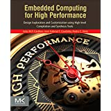 Embedded Computing for High Performance: Design Exploration and Customization using High-level Compilation and Synthesis Tools
