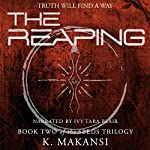 The Reaping: The Seeds Trilogy, Book 2 | K. Makansi