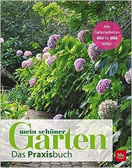 Mein Schoner Garten Das Praxisbuch Amazon De Mein Schoner Garten Bucher