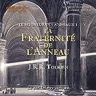 La fraternité de l'anneau (Le seigneur des anneaux 1)   Livre audio Auteur(s) : J. R. R. Tolkien Narrateur(s) : Thierry Janssen