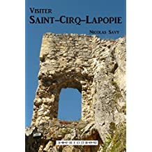 Visiter Saint-Cirq-Lapopie (French Edition)