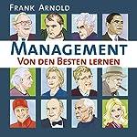 Management. Von den Besten lernen | Frank Arnold