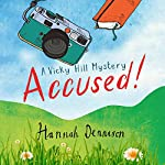 Accused!: A Vicky Hill Book | Hannah Dennison