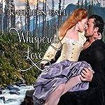 Whispered Love | Kathleen Ball
