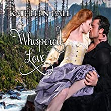Whispered Love Audiobook by Kathleen Ball Narrated by Evan Schmitt
