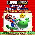 Super Mario Run: Diary of Super Mario: Super Run for Coins! | Isabel Jones