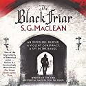 The Black Friar: Damian Seeker 2 Audiobook by S. G. MacLean Narrated by Jonathan Keeble
