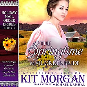 The Springtime Mail Order Bride Audiobook