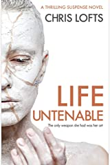 Life Untenable: The only weapon she had was her art Kindle Edition