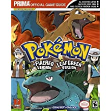 Pokemon Leafgreen Version and Firered Version: Prima Official Game Guide