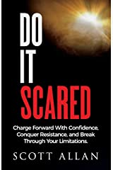 Do It Scared: Charge Forward With Confidence, Conquer Resistance, and Break Through Your Limitations. Paperback