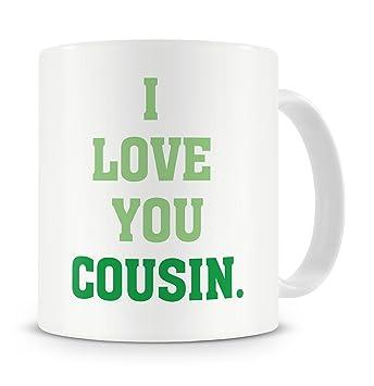 I Love You Cousin Tasse Geschenk Geschenk Fur Cousin 16 18 21