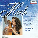 Harp Recital: Vigh, Andrea - Bach, J.S. / Handel, G.F. / Pescetti, G.B. / Glinka, M.I. / Durand, A. / Debussy, C. / Faure, G.