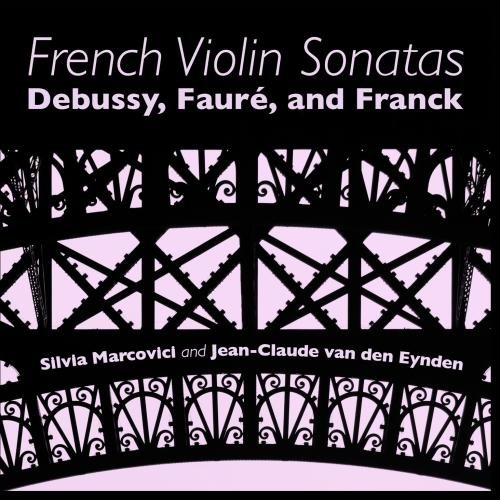 French Violin Sonatas: Debussy, Fauré and Franck