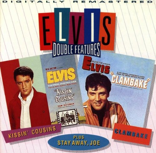 Elvis Presley - Kissin Cousins & Clambake & Stay Away Joe - Zortam Music