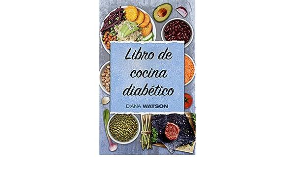 Amazon.com: Libro de cocina diabético: Coma lo que ama mientras toma el control de su diabetes (Diabetes, azúcar baja, baja en carbohidratos, proteína alta, ...
