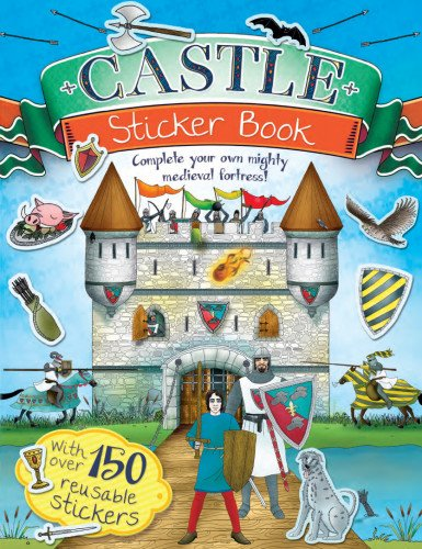 (Castle Sticker Book: Complete Your Own Mighty, Medieval)