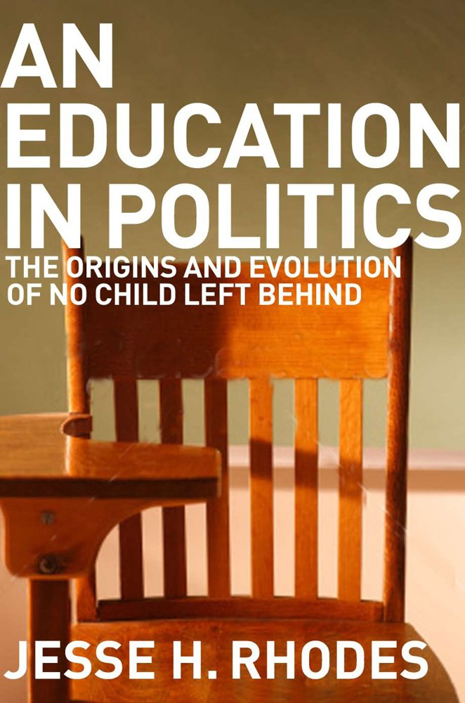 Download An Education in Politics: The Origins and Evolution of No Child Left Behind (American Institutions and Society) ebook
