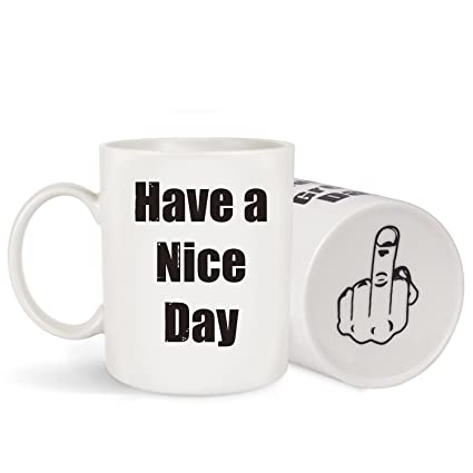 2f1e609672e Image Unavailable. Image not available for. Color: Coffee Mug Have a Nice  Day ...