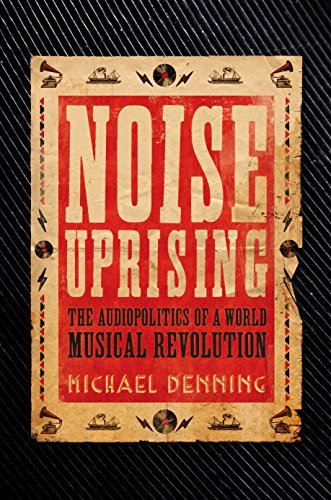Pdf eBooks Noise Uprising: The Audiopolitics of a World Musical Revolution