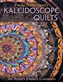 Paula Nadelstern's Kaleidoscope Quilts: An Artist's Journey Continues
