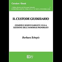 Il custode giudiziario: Compiti e responsabilità nella gestione dell'immobile pignorato (ESPROPRIAZIONE FORZATA E VENDITA IMMOBILIARE Vol. 4)