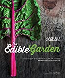 The Edible Garden Grow Your Own Vegetables Fruits and Herbs No Matter Where You Live
