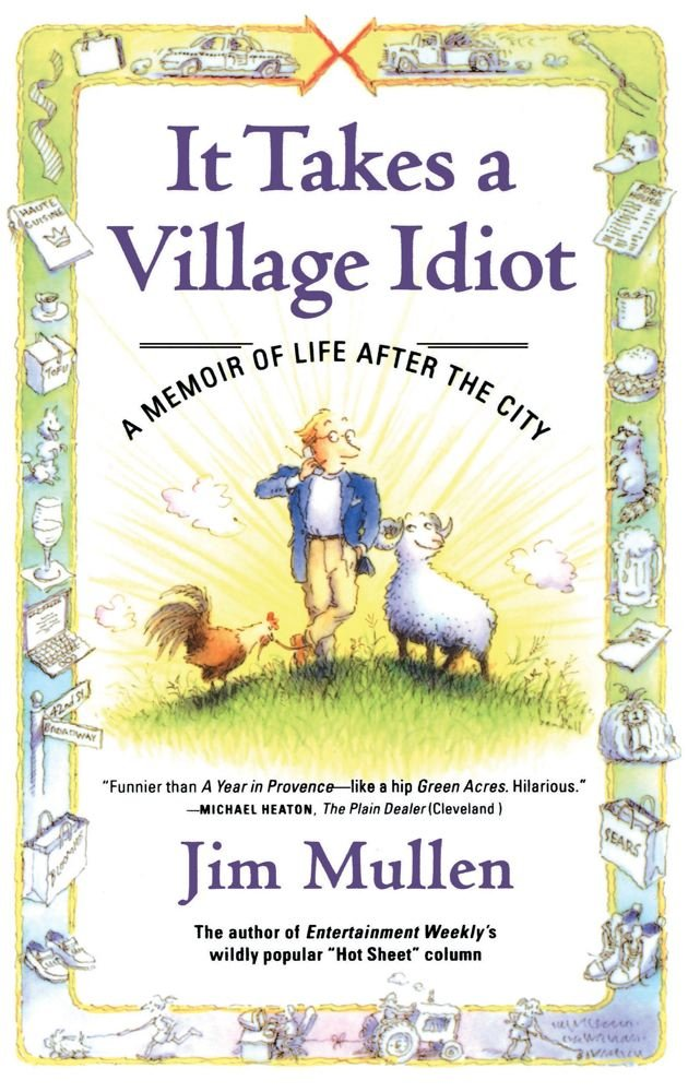 Read Online It Takes a Village Idiot: A Memoir of Life After the City pdf