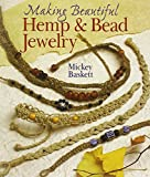 Making Beautiful Hemp and Bead Jewelry, Mickey Baskett, 0806962755