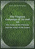 img - for The Virginia campaign of '64 and '65 The Army of the Potomac and the Army of the James book / textbook / text book