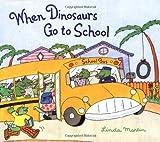 When Dinosaurs Go to School, Linda Martin, 0811820890