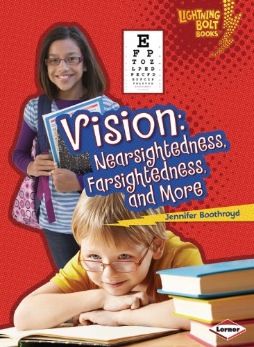 Vision: Nearsightedness, Farsightedness, and More (Lightning Bolt Books)