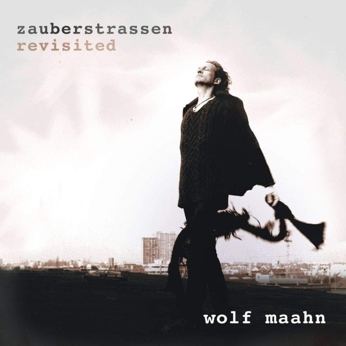 Zauberstrassen-Revisited - Wolf Maahn: Amazon.de: Musik