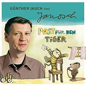 Günther Jauch liest Janosch - Post für den Tiger & zwei weitere Geschichten (Väter sprechen Janosch 2) Hörbuch