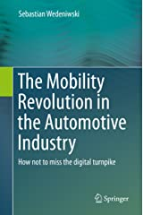 The Mobility Revolution in the Automotive Industry: How not to miss the digital turnpike Kindle Edition