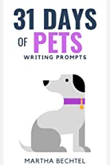 31 Days of Pets: Writing Prompts (31 Days of Writing Prompts Book 12) Kindle Edition