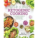 Schnell & Easy Ketogenic Cooking: Meal Plans and Time Saving Paleo Recipes to Inspire Health and Shed Weight
