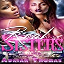 Real Sisters Audiobook by Adrian Thomas Narrated by Cee Scott