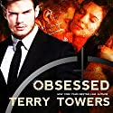 Obsessed: A Dark Romance Novel Audiobook by Terry Towers Narrated by Valerie Gilbert