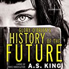 Glory O'Brien's History of the Future by A.…