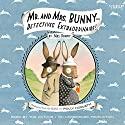 Mr. and Mrs. Bunny: Detectives Extraordinaire! Audiobook by Polly Horvath Narrated by Polly Horvath