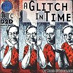 A Glitch in Time   Brad Strickland,Thomas E. Fuller