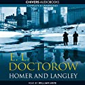 Homer and Langley Audiobook by E. L. Doctorow Narrated by William Hope