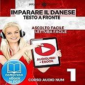 Imparare il danese - Lettura facile | Ascolto facile - Testo a fronte: Imparare il danese - Danese corso audio, Volume 1 [Learn Danish - Danish Audio Course, Volume 1] |  Polyglot Planet