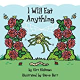 I Will Eat Anything, Kirt Hickman, 0979633044