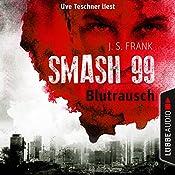 Blutrausch (Smash99 1) | J. S. Frank
