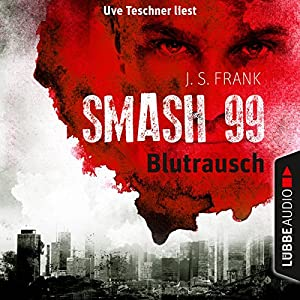 Blutrausch (Smash99 1) Hörbuch