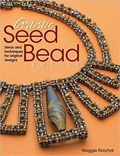 Artistic Seed Bead Jewelry Ideas and Techniques for Original