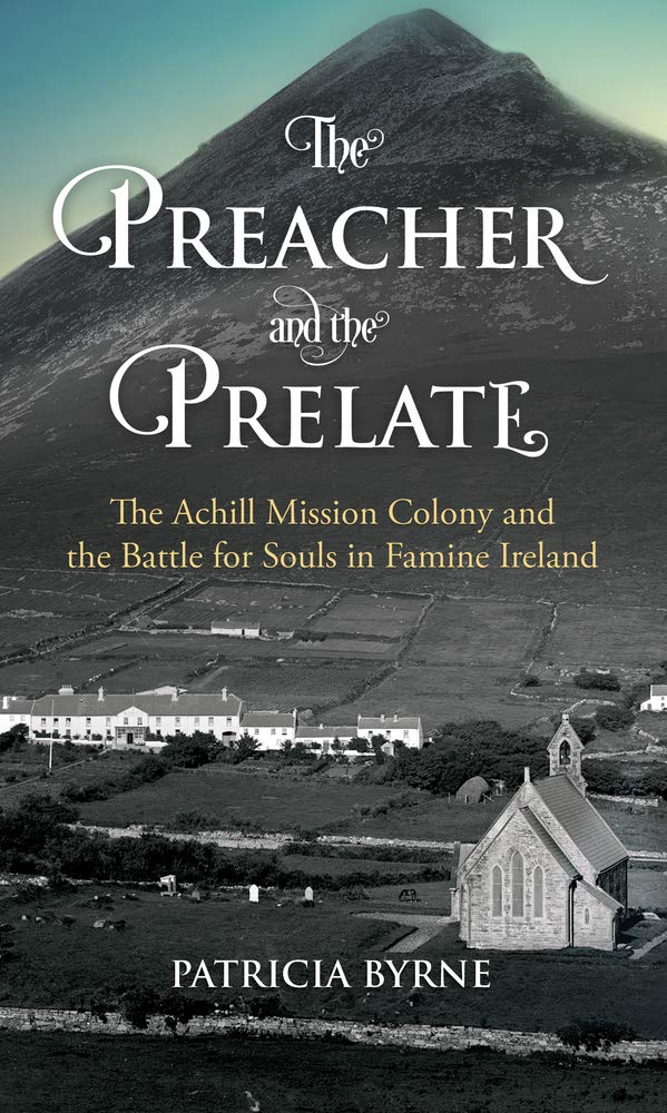 The Preacher and the Prelate: The Achill Mission Colony and