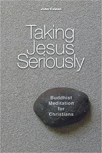 Taking jesus seriously buddhist meditation for christians john taking jesus seriously buddhist meditation for christians john cowan 9780814627587 amazon books fandeluxe Images